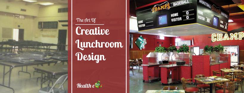 Creative Lunchroom Design